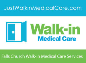 Falls Church Walk-in Medical Care Services